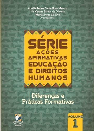 Série Ações Afirmativas: Educação e Direitos Humanos - V 1 – Diferenças e práticas Formativas