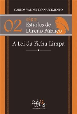 Série Estudos de Direito Público - A Lei da Ficha Limpa Vol 2