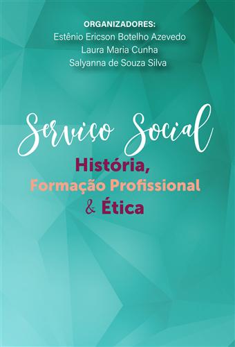 Serviço Social: História, Formação Profissional e Ética