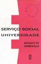 SERVIÇO SOCIAL E UNIVERSIDADE: RESGATE DE LEMBRANÇAS