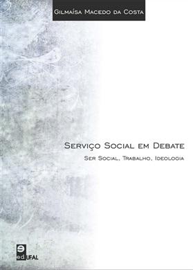 Serviço Social em debate: ser social, trabalho, ideologia