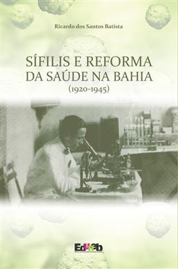 Sífilis e Reforma da Saúde na Bahia (1920-1945)