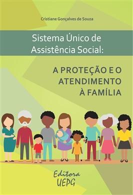 SISTEMA ÚNICO DE ASSISTÊNCIA SOCIAL: a proteção e o atendimento à família