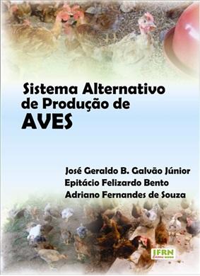 SISTEMA ALTERNATIVO  DE PRODUÇÃO DE AVES