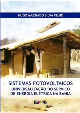 SISTEMAS FOTOVOLTAICOS universalização do serviço de energia elétrica na Bahia