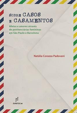 Sobre casos e casamentos: afetos e amores através de penitenciárias femininas em São Paulo e Barcelona