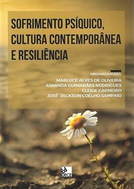 Sofrimento psíquico, cultura contemporânea e resiliência