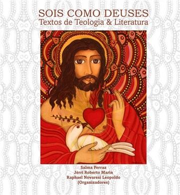 SOIS COMO DEUSES: textos de Teologia e Literatura