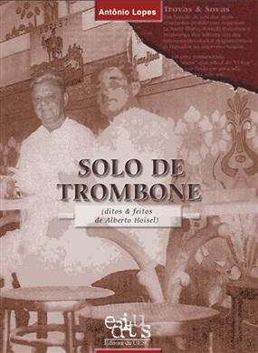 Solo de trombone (ditos e feitos de Alberto Hoisel)