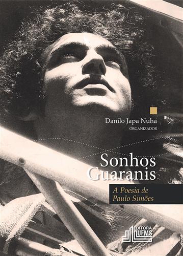 Sonhos Guaranis: A Poesia de Paulo Simões