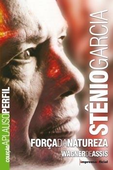 Stenio Garcia: força da natureza