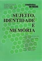 SUJEITO, IDENTIDADE E MEMÓRIA (Lingüística IN FOCUS 2)