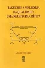 TAGUCHI E A MELHORIA DA QUALIDADE: UMA RELEITURA CRÍTICA (edição esgotada)