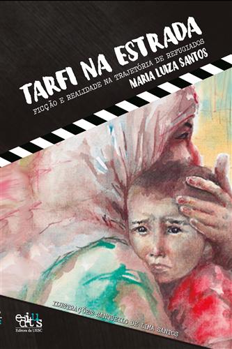 Tarfi na estrada: ficção e realidade na trajetória de refugiados