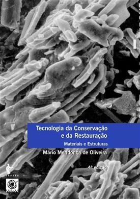 Tecnologia da Conservação e da Restauração: materiais e estruturas