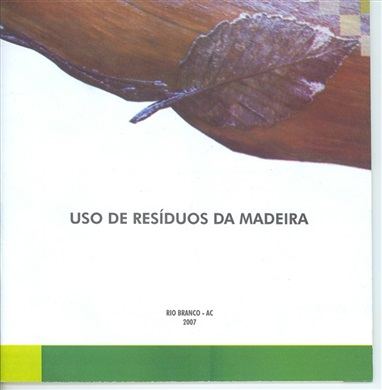 Tecnologia da madeira: uso de resíduos da madeira