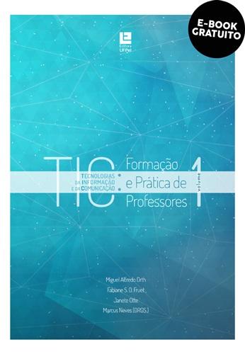 Tecnologias da informação e da comunicação e formação e prática de professores (e-book)