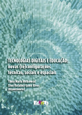 TECNOLOGIAS DIGITAIS E EDUCAÇÃO novas (re)configurações técnicas, sociais e espaciais