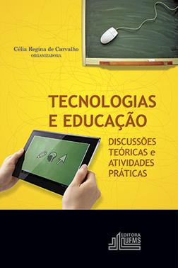 Tecnologias e Educação: Discussões Teóricas e Atividades Práticas