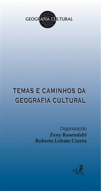 Temas e Caminhos da Geografia Cultural