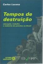 TEMPOS DE DESTRUIÇÃO
