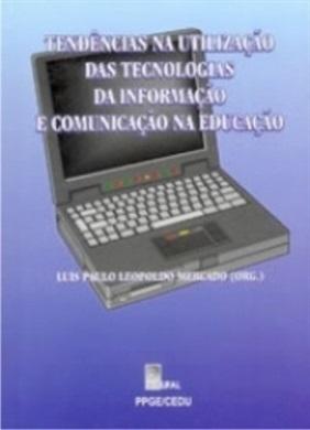 Tendências na Utilização das Tecnologias da Informação e Comunicação na Educação