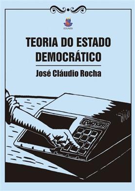 TEORIA DO ESTADO DEMOCRÁTICO - Os Novos Mecanismos de Participação Popular em Debate