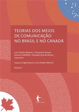 Teorias dos meios de comunicação no Brasil e no Canadá Volume I