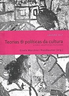 Teorias e políticas da cultura