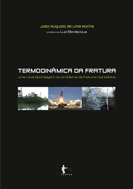 Termodinâmica da fratura: uma nova abordagem do problema da fratura nos sólidos