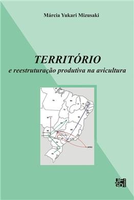 TERRITÓRIO E REESTRUTURAÇÃO PRODUTIVA NA AVICULTURA