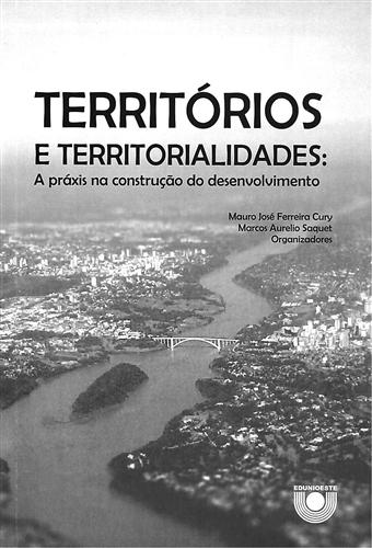 Territórios e territorialidades: A práxis na construção do desenvolvimento