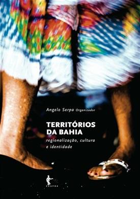 Territórios da Bahia: regionalização, cultura e identidade