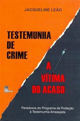 Testemunha de crime: a vítima do acaso