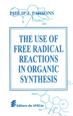 The use of free radical reactions in organic synthesis