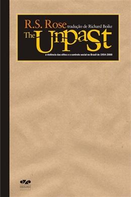 THE UNPAST: A VIOLÊNCIA DAS ELITES E O CONTROLE SOCIAL NO BRASIL DE 1954-2000