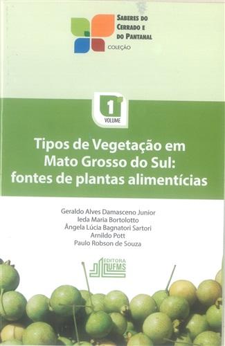 Tipos de Vegetação em Mato Grosso do Sul: Fontes de Plantas Alimentícias (Volume 1)