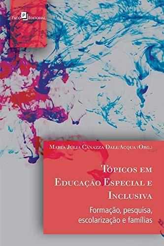 Tópicos em educação especial e inclusiva: Formação, pesquisa, escolarização e famílias