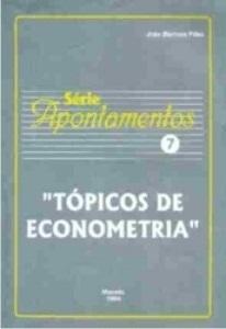 Tópicos de Econometria (Série Apontamentos nº 7)