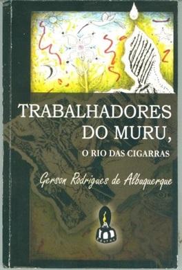 Trabalhadores do Muru, o rio das cigarras