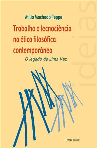 Trabalho e tecnociência na ética filosófica contemporânea