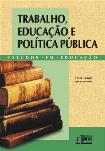Trabalho, Educação e Política Pública