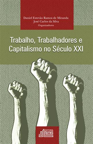 Trabalho, Trabalhadores e Capitalismo no Século XXI