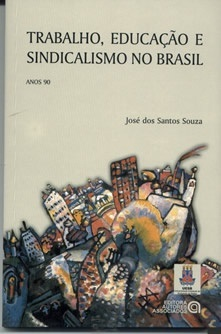 Trabalho, educação e sindicalismo no Brasil: Anos 90