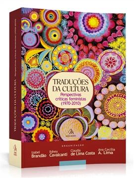 Traduções da Cultura: Perspectivas críticas feministas (1970-2010) (Edição esgotada)