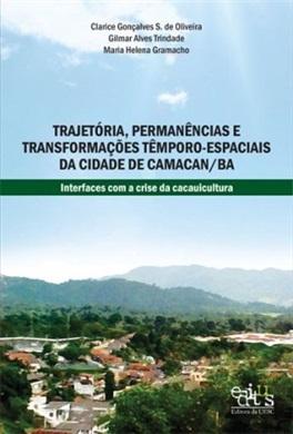 Trajetória, permanências e transformações têmporo-espaciais da cidade de Camacan-BA