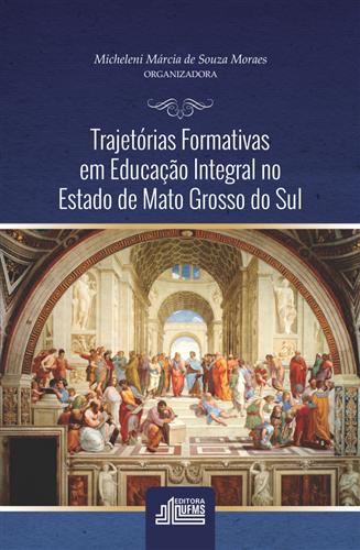Trajetórias Formativas em Educação Integral no Estado de Mato Grosso do Sul