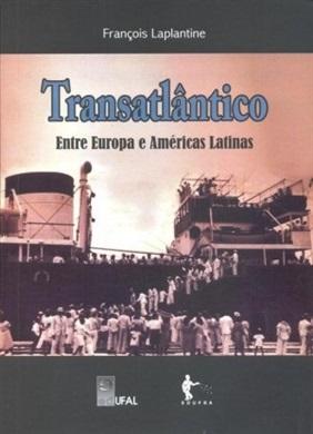 Transatlântico: entre a Europa e Américas Latinas