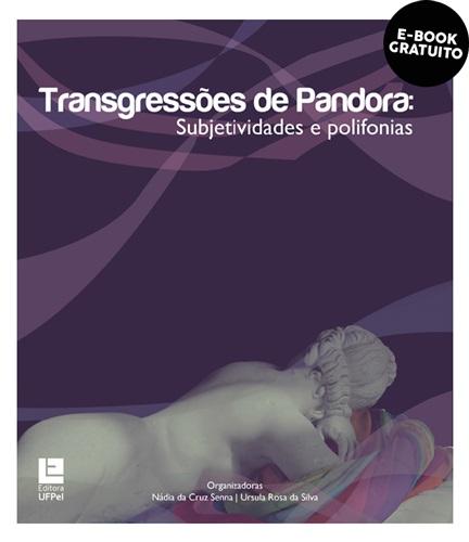 Transgressões de Pandora: subjetividades e polifonias