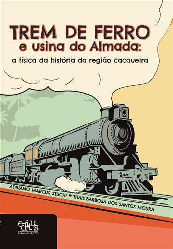 Trem de ferro e usina do Almada